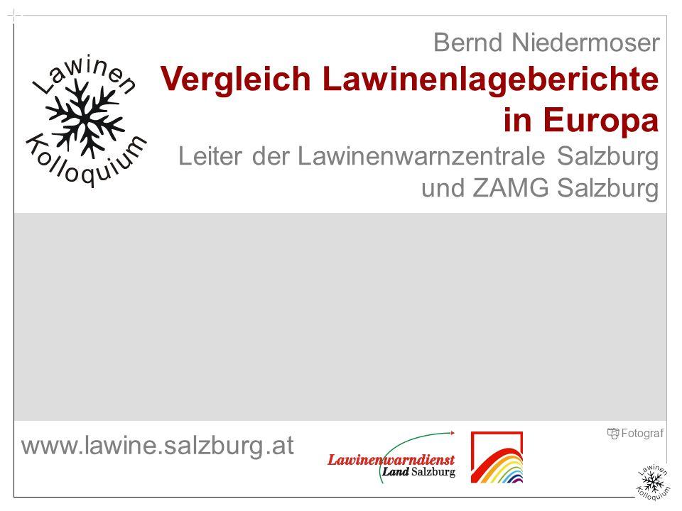 Bernd Niedermoser Vergleich Lawinenlageberichte in Europa Leiter der Lawinenwarnzentrale Salzburg und ZAMG Salzburg Titelfolie Zenke Fotograf www.lawine.salzburg.at
