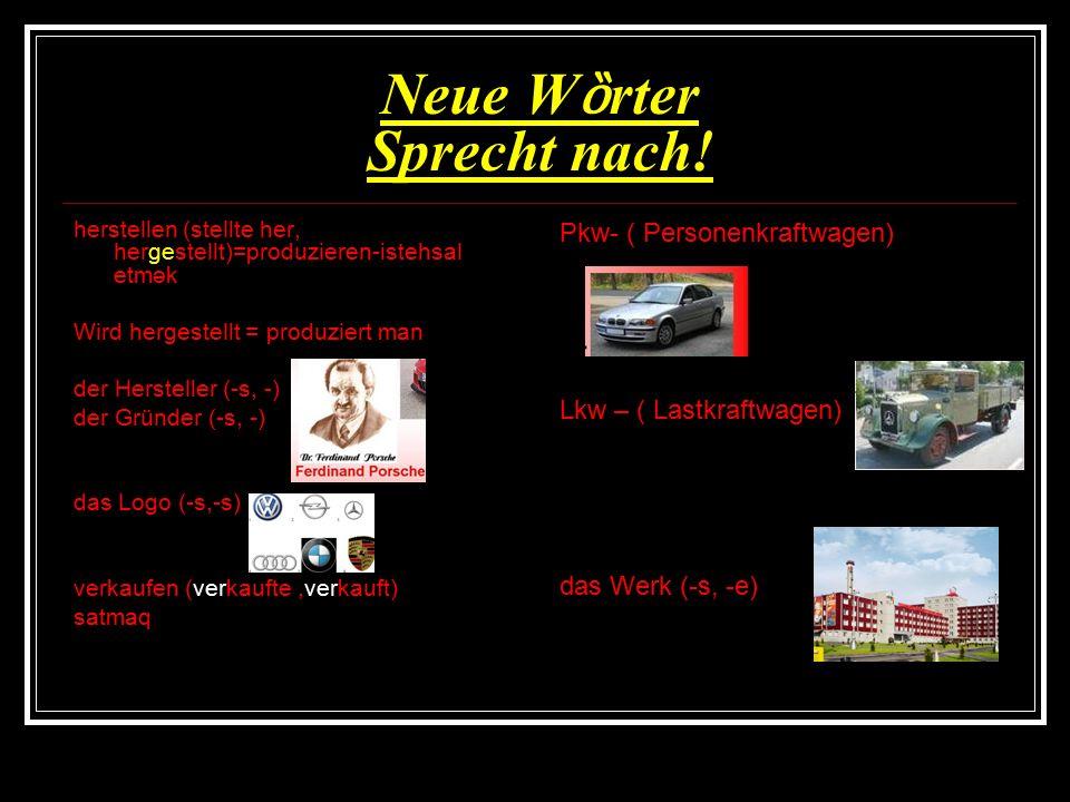 Grammatik Passiv Präsens= werden ( im Präsens)+ Part II des Vollverbs Dieses Auto wird in Bayern hergestellt.