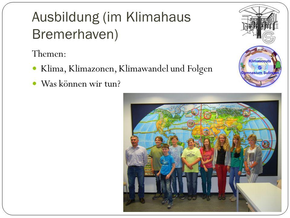 Ausbildung (im Klimahaus Bremerhaven) Themen: Klima, Klimazonen, Klimawandel und Folgen Was können wir tun