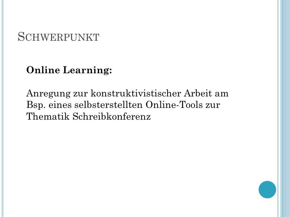 S CHWERPUNKT Online Learning: Anregung zur konstruktivistischer Arbeit am Bsp.