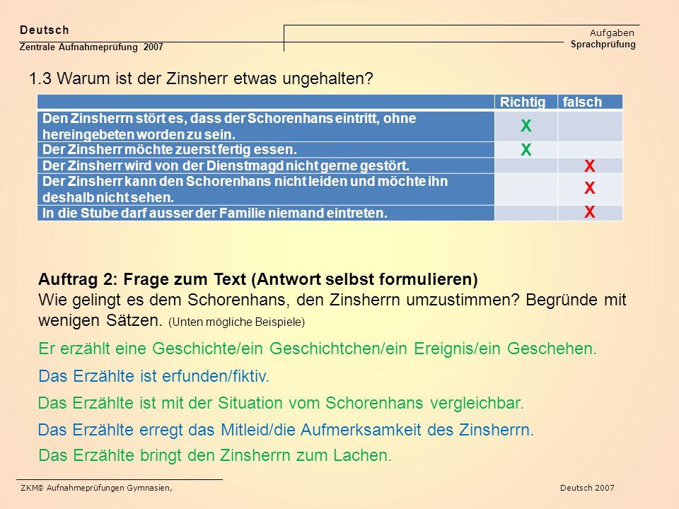 Deutsch Aufgaben Sprachprüfung Zentrale Aufnahmeprüfung 2007 ZKM © Aufnahmeprüfungen Gymnasien, Deutsch 2007 Richtigfalsch Den Zinsherrn stört es, das