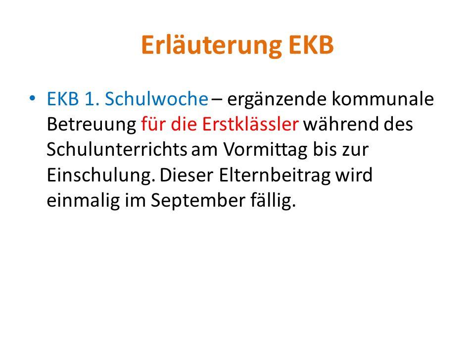 Erläuterung EKB EKB 1. Schulwoche – ergänzende kommunale Betreuung für die Erstklässler während des Schulunterrichts am Vormittag bis zur Einschulung.