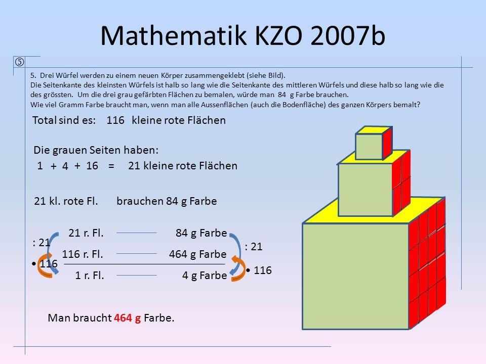 Mathematik KZO 2007b 5. Drei Würfel werden zu einem neuen Körper zusammengeklebt (siehe Bild). Die Seitenkante des kleinsten Würfels ist halb so lang
