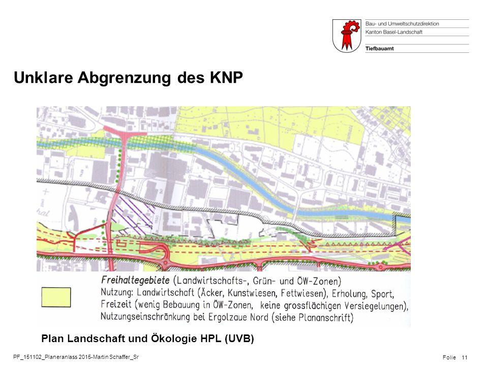 PF_151102_Planeranlass 2015-Martin Schaffer_Sr Folie Unklare Abgrenzung des KNP 11 Plan Landschaft und Ökologie HPL (UVB)