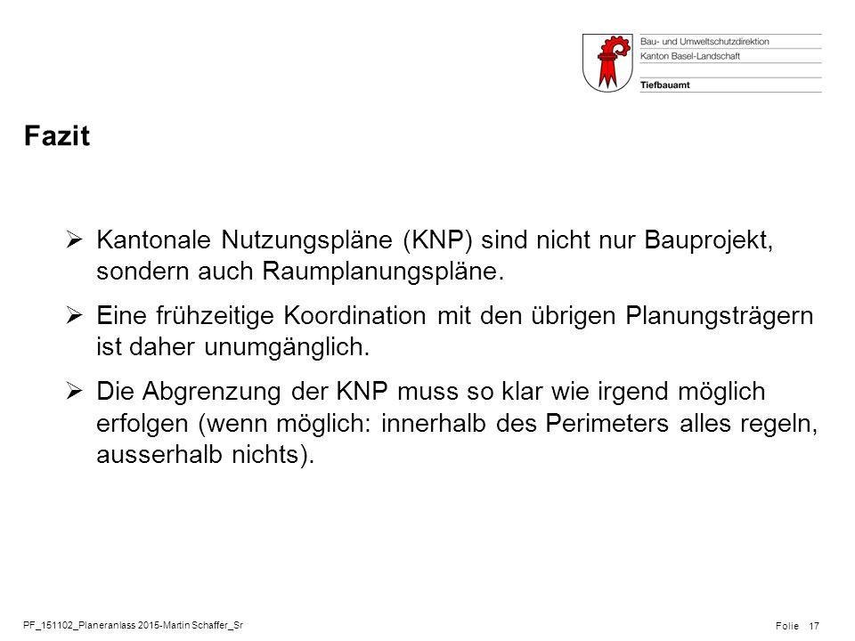 PF_151102_Planeranlass 2015-Martin Schaffer_Sr Folie Fazit  Kantonale Nutzungspläne (KNP) sind nicht nur Bauprojekt, sondern auch Raumplanungspläne.
