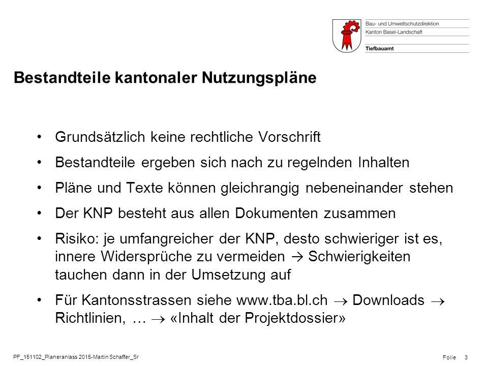 PF_151102_Planeranlass 2015-Martin Schaffer_Sr Folie Bestandteile kantonaler Nutzungspläne Grundsätzlich keine rechtliche Vorschrift Bestandteile erge
