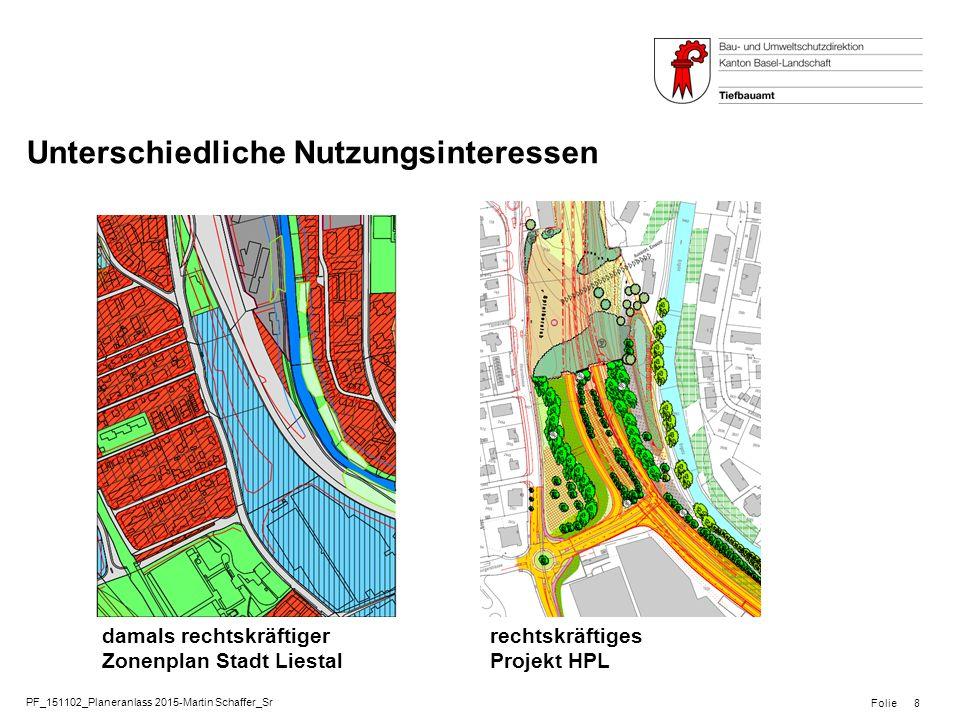 PF_151102_Planeranlass 2015-Martin Schaffer_Sr Folie Unterschiedliche Nutzungsinteressen 8 damals rechtskräftiger Zonenplan Stadt Liestal rechtskräftiges Projekt HPL