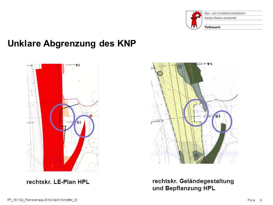 PF_151102_Planeranlass 2015-Martin Schaffer_Sr Folie Unklare Abgrenzung des KNP 9 rechtskr. LE-Plan HPL rechtskr. Geländegestaltung und Bepflanzung HP