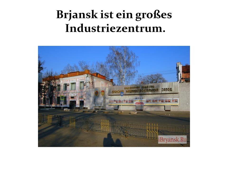 Brjansk ist ein großes Industriezentrum.