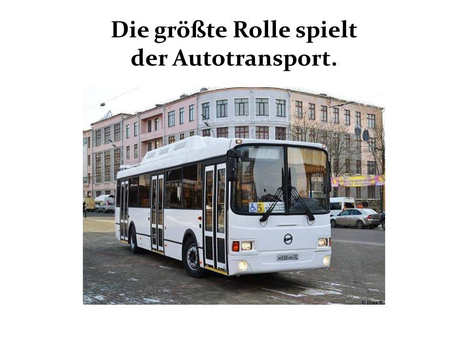 Die größte Rolle spielt der Autotransport.