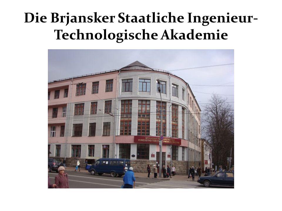 Die Brjansker Staatliche Ingenieur- Technologische Akademie