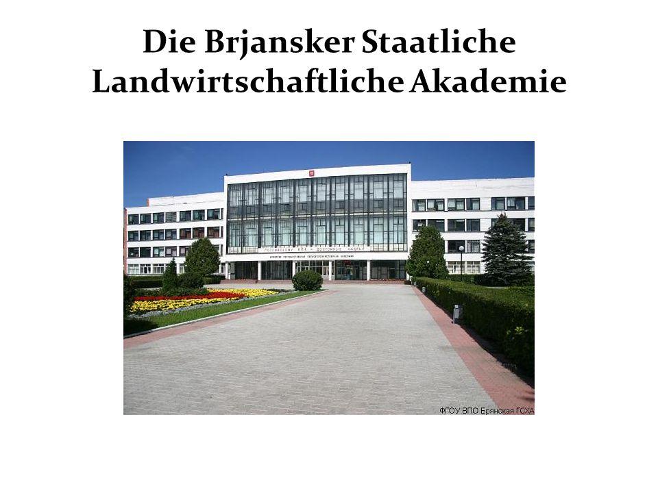 Die Brjansker Staatliche Landwirtschaftliche Akademie