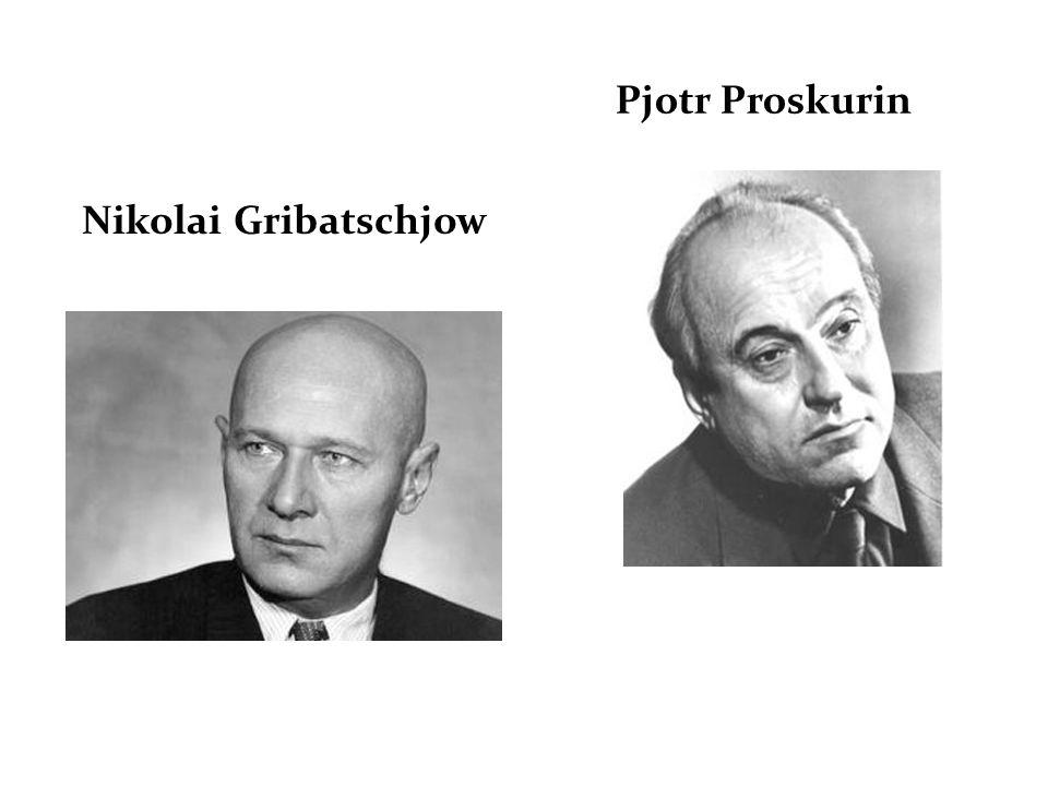Nikolai Gribatschjow Pjotr Proskurin