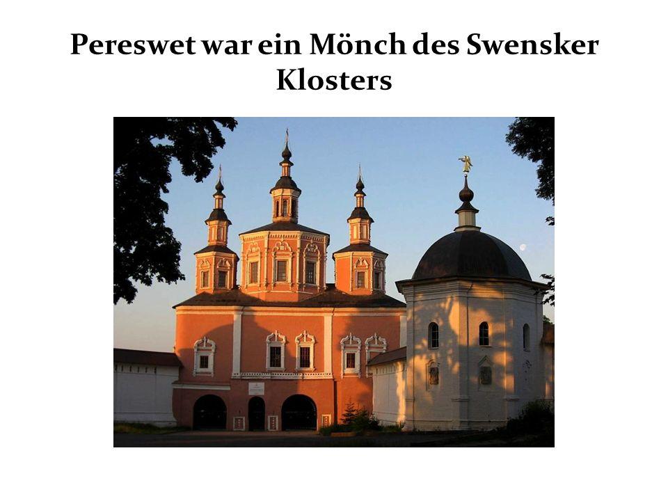 Pereswet war ein Mönch des Swensker Klosters