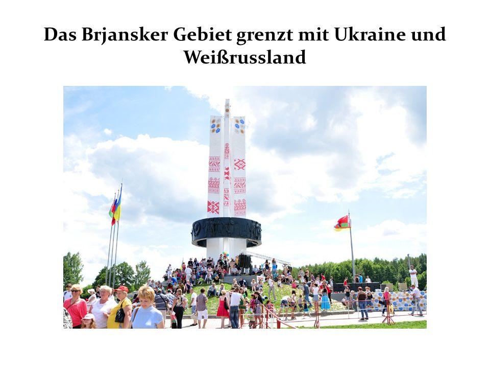 Das Brjansker Gebiet grenzt mit Ukraine und Weißrussland