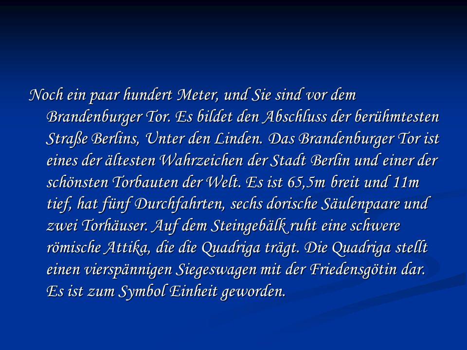 Noch ein paar hundert Meter, und Sie sind vor dem Brandenburger Tor.