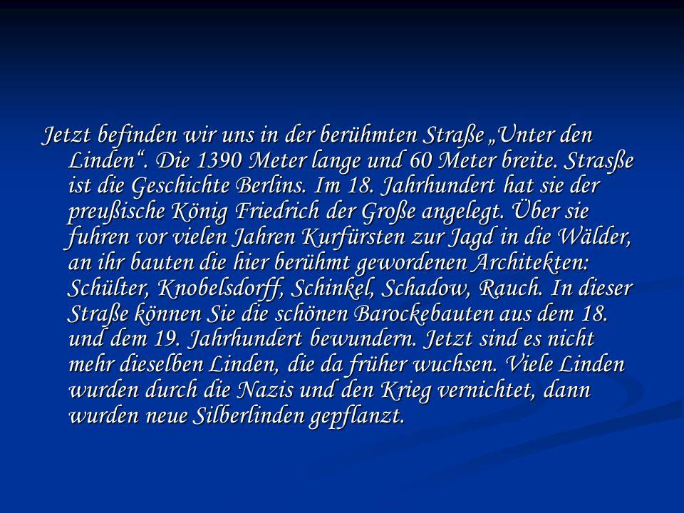 """Jetzt befinden wir uns in der berühmten Straße """"Unter den Linden ."""