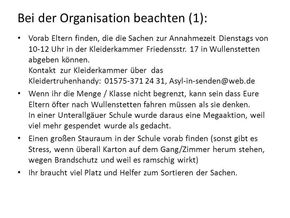 Bei der Organisation beachten (1): Vorab Eltern finden, die die Sachen zur Annahmezeit Dienstags von 10-12 Uhr in der Kleiderkammer Friedensstr. 17 in