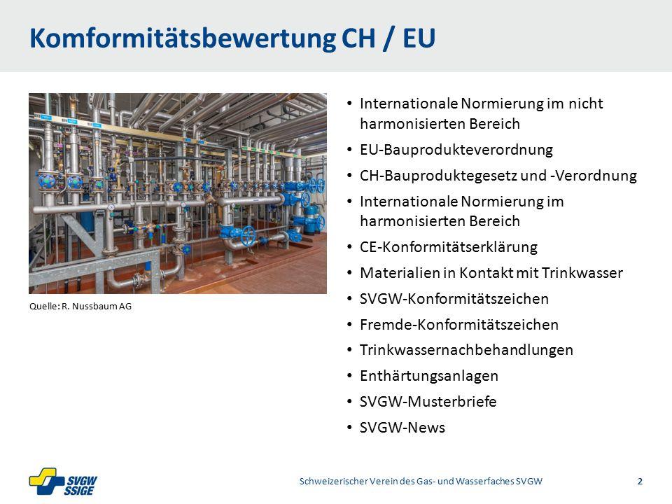 1/2Right11.60Left 11.601/2 7.60 Placeholder 6.00 6.80 Placeholder title Placeholder Top 9.20 Bottom 9.20 Center 0.80 Internationale Normierung nicht harmonisierter Bereich Schweizerischer Verein des Gas- und Wasserfaches SVGW 3 Hersteller/Industrieverband Antrag für Erarbeitung einer EN-Norm Auftrag für Erarbeitung einer EN-Norm Erarbeitung EN-Produktenorm SN EN-Norm SVGW Reglemente 75% aller SVGW zertifizierten Produkte basieren auf EN oder ISO Normen restlichen 25% basieren auf SVGW - DIN – DVGW Anforderungen