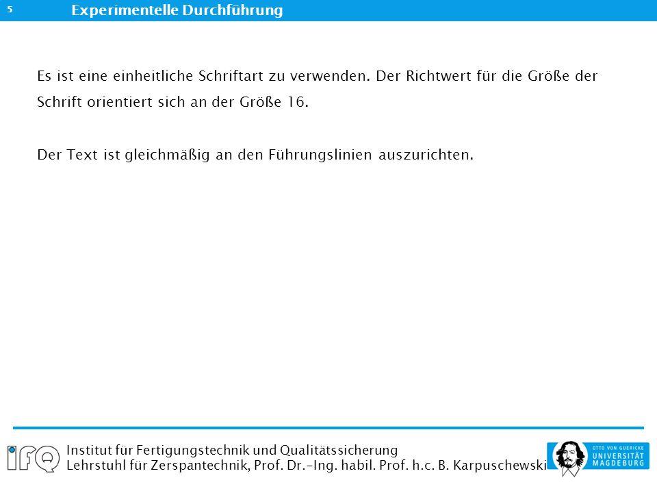 Institut für Fertigungstechnik und Qualitätssicherung Lehrstuhl für Zerspantechnik, Prof.