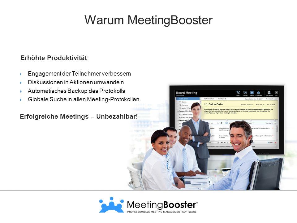Warum MeetingBooster  Engagement der Teilnehmer verbessern  Diskussionen in Aktionen umwandeln  Automatisches Backup des Protokolls  Globale Suche