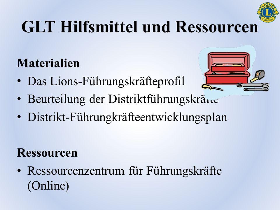 GLT Hilfsmittel und Ressourcen Materialien Das Lions-Führungskräfteprofil Beurteilung der Distriktführungskräfte Distrikt-Führungkräfteentwicklungsplan Ressourcen Ressourcenzentrum für Führungskräfte (Online)
