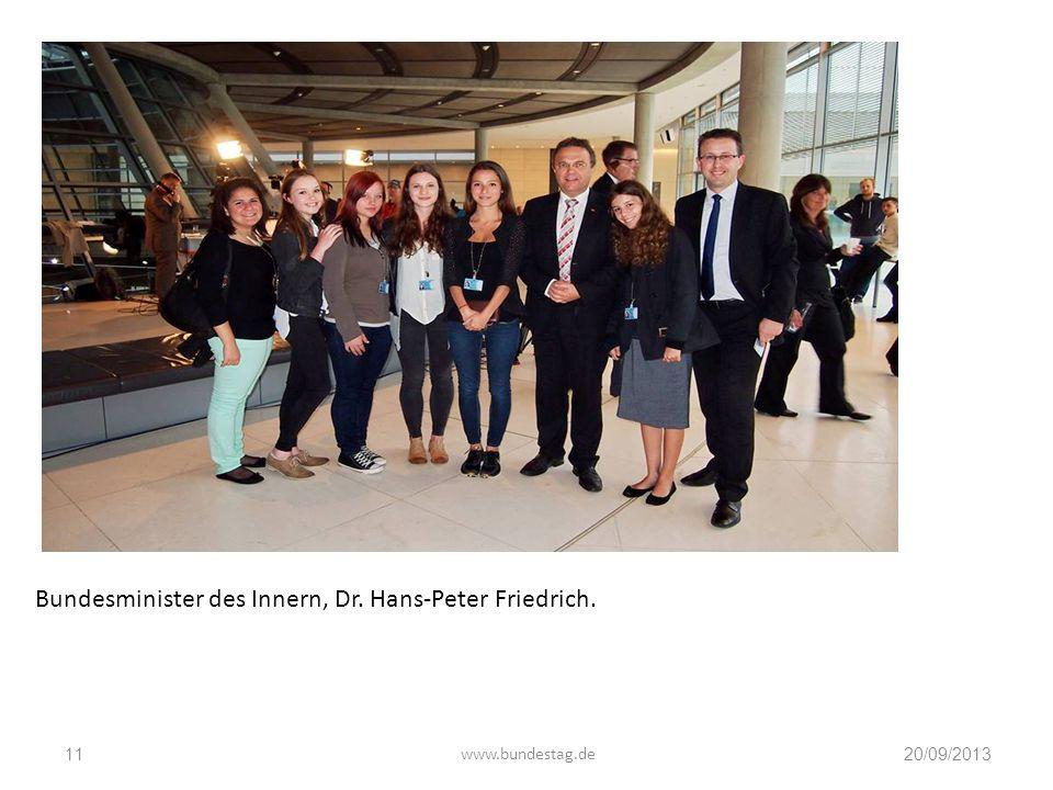 20/09/2013www.bundestag.de11 Bundesminister des Innern, Dr. Hans-Peter Friedrich.