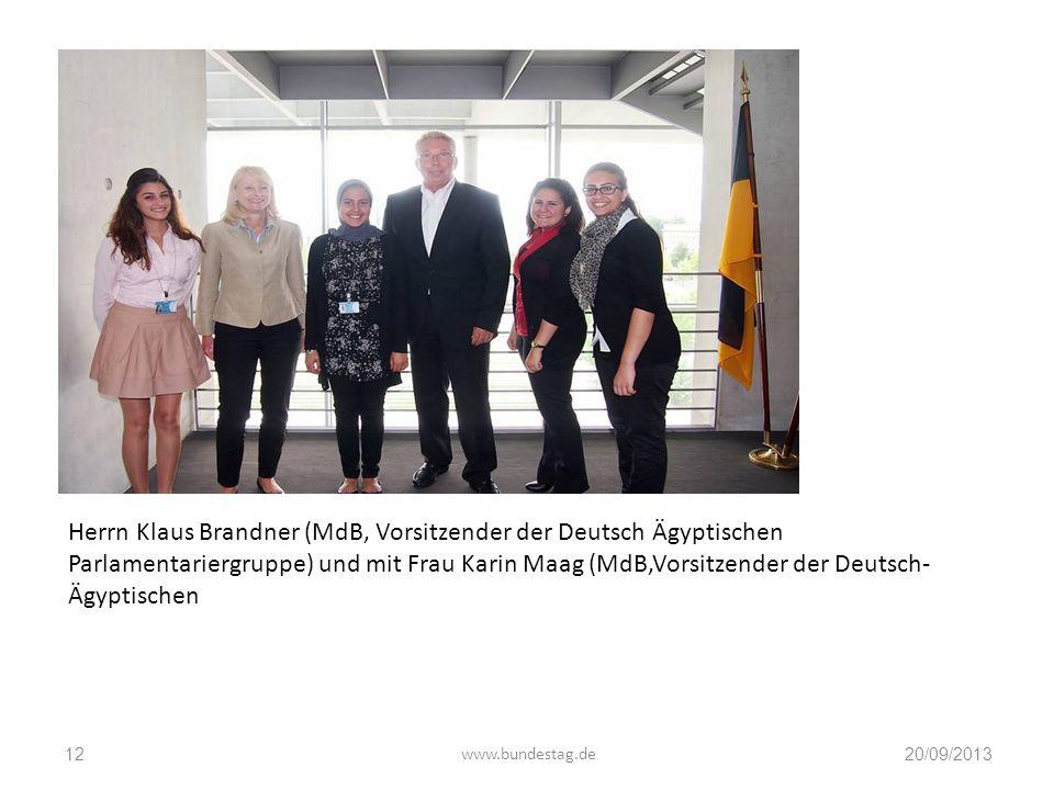www.bundestag.de20/09/201312 Herrn Klaus Brandner (MdB, Vorsitzender der Deutsch Ägyptischen Parlamentariergruppe) und mit Frau Karin Maag (MdB,Vorsit