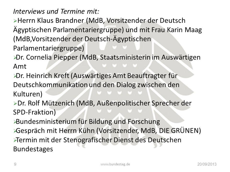 www.bundestag.de20/09/20139 Interviews und Termine mit:  Herrn Klaus Brandner (MdB, Vorsitzender der Deutsch Ägyptischen Parlamentariergruppe) und mi