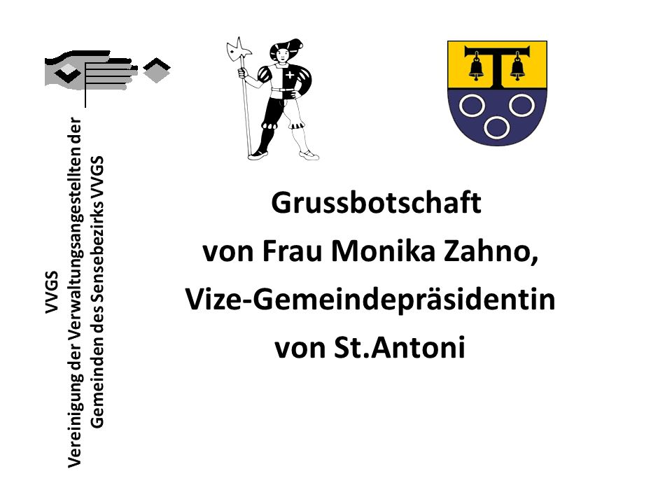 Grussbotschaft von Frau Monika Zahno, Vize-Gemeindepräsidentin von St.Antoni