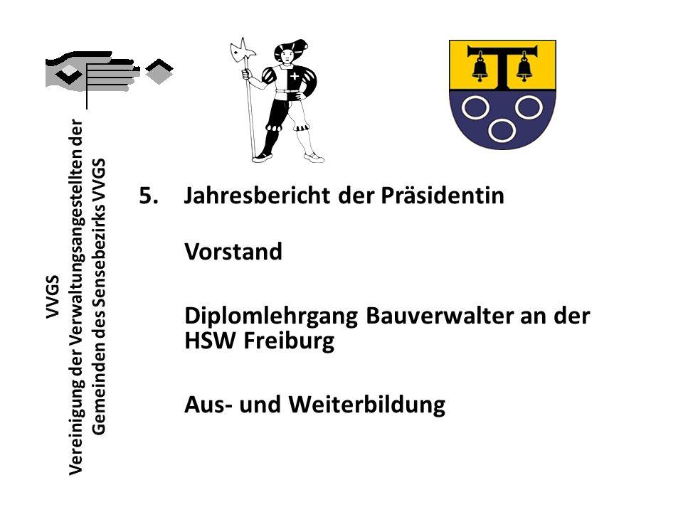 5.Jahresbericht der Präsidentin Vorstand Diplomlehrgang Bauverwalter an der HSW Freiburg Aus- und Weiterbildung