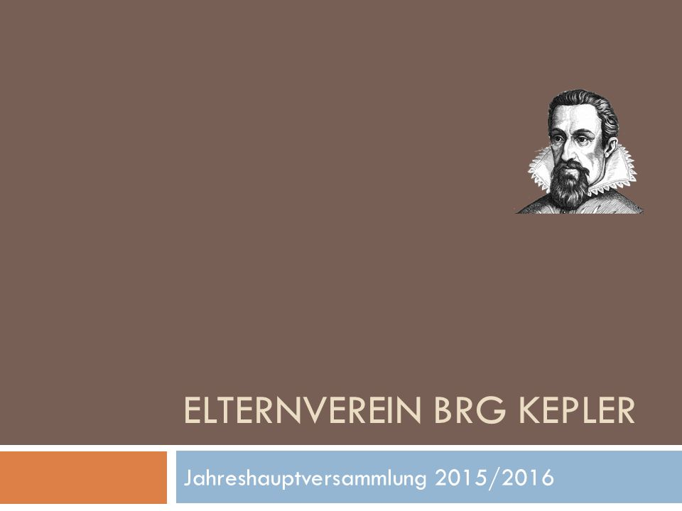 ELTERNVEREIN BRG KEPLER Jahreshauptversammlung 2015/2016