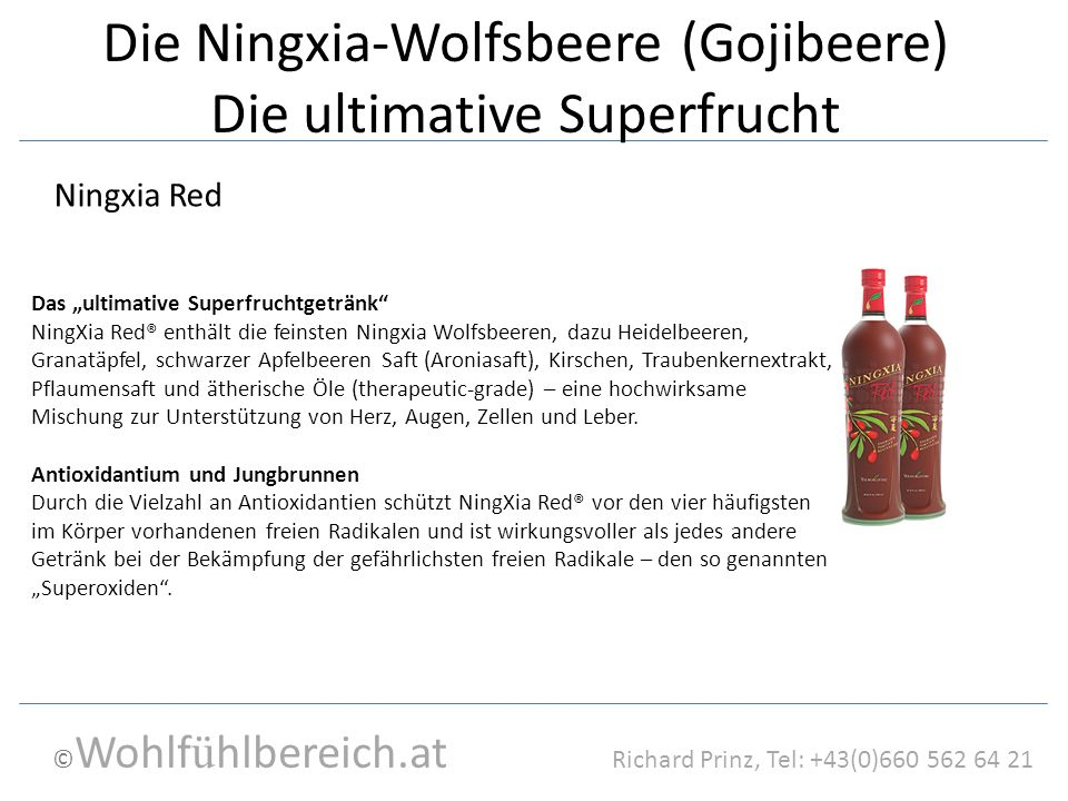 "© Wohlf ü hlbereich.at Richard Prinz, Tel: +43(0)660 562 64 21 Die Ningxia-Wolfsbeere (Gojibeere) Die ultimative Superfrucht Das ""ultimative Superfruc"