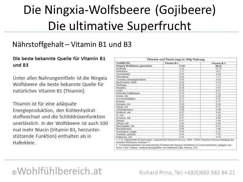 © Wohlf ü hlbereich.at Richard Prinz, Tel: +43(0)660 562 64 21 Die Ningxia-Wolfsbeere (Gojibeere) Die ultimative Superfrucht Die beste bekannte Quelle