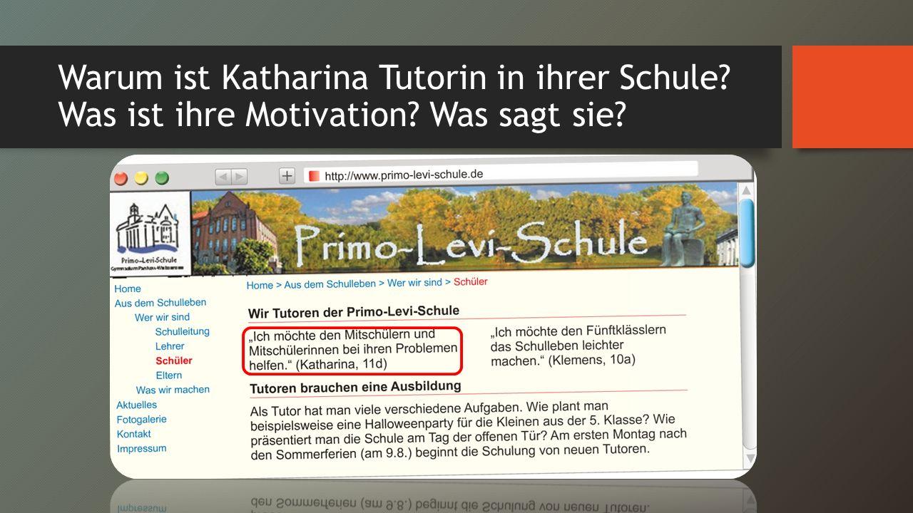Warum ist Katharina Tutorin in ihrer Schule Was ist ihre Motivation Was sagt sie