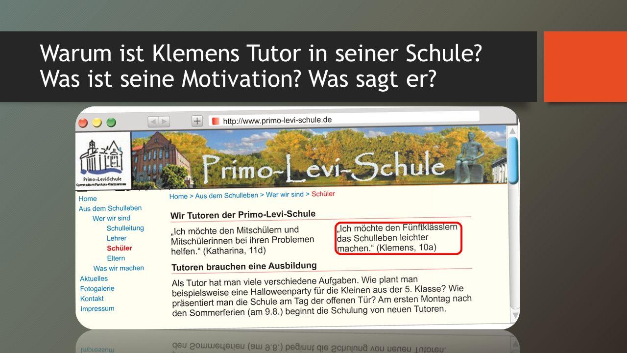 Warum ist Klemens Tutor in seiner Schule Was ist seine Motivation Was sagt er