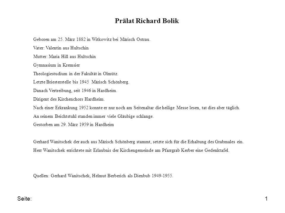 Seite:1 Prälat Richard Bolik Geboren am 25. März 1882 in Witkowitz bei Märisch Ostrau. Vater: Valentin aus Hultschin Mutter: Maria Hill aus Hultschin