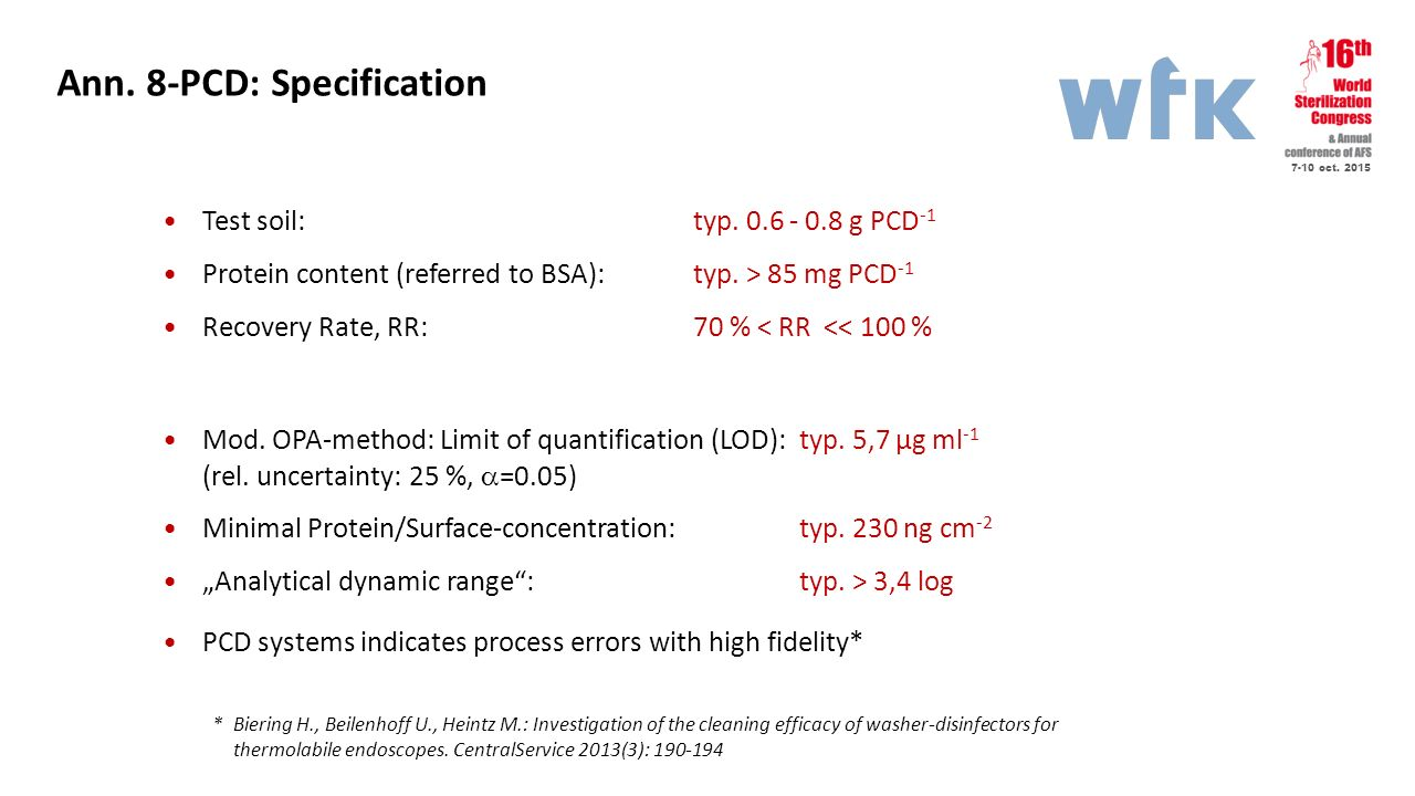 7-10 oct. 2015 Ann. 8-PCD: Specification Test soil: typ. 0.6 - 0.8 g PCD -1 Protein content (referred to BSA): typ. > 85 mg PCD -1 Recovery Rate, RR: