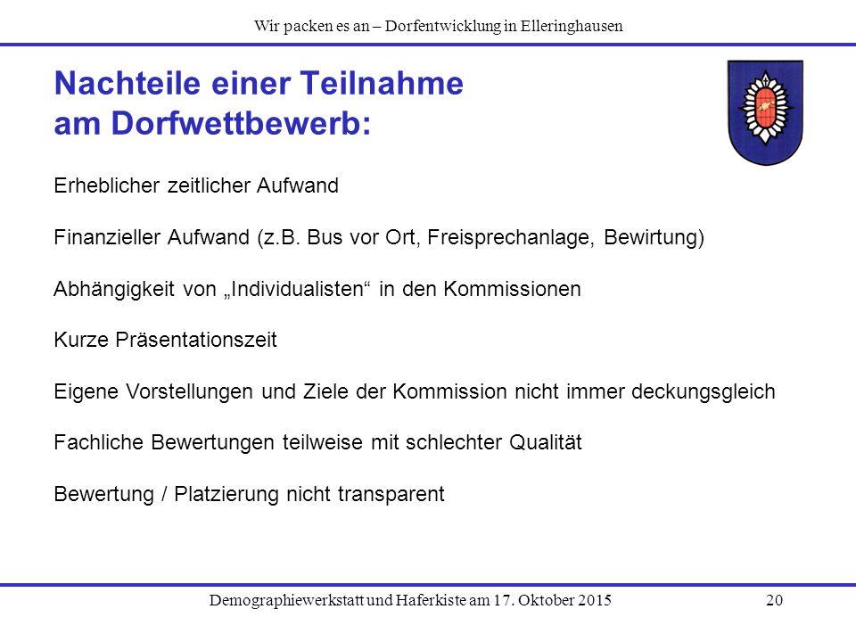 Demographiewerkstatt und Haferkiste am 17. Oktober 201520 Nachteile einer Teilnahme am Dorfwettbewerb: Wir packen es an – Dorfentwicklung in Elleringh