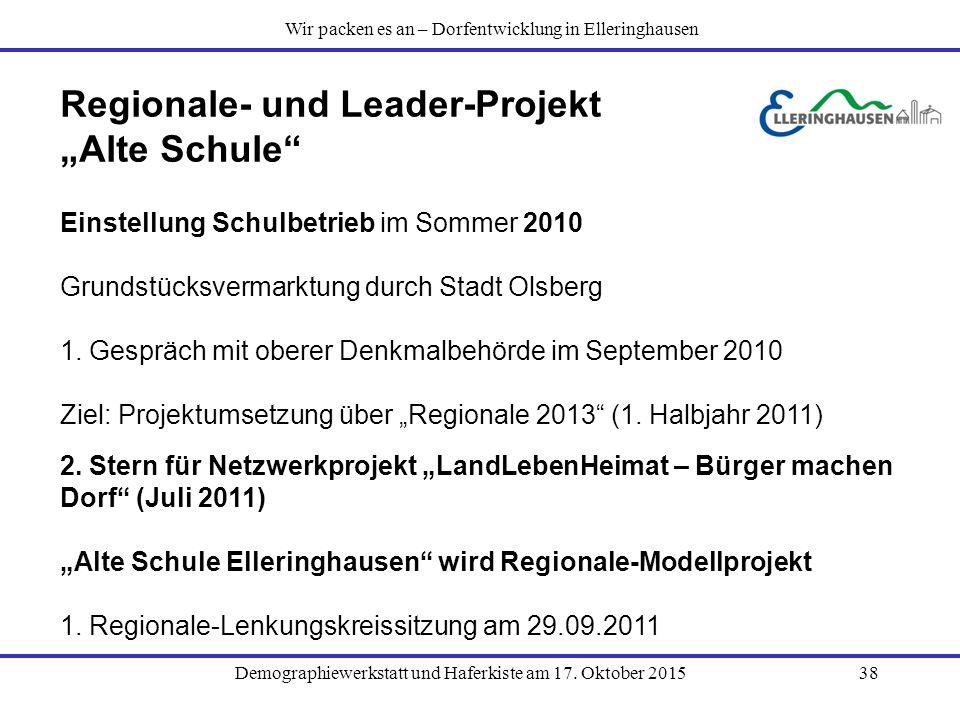 """Demographiewerkstatt und Haferkiste am 17. Oktober 201538 Regionale- und Leader-Projekt """"Alte Schule"""" Einstellung Schulbetrieb im Sommer 2010 Grundstü"""