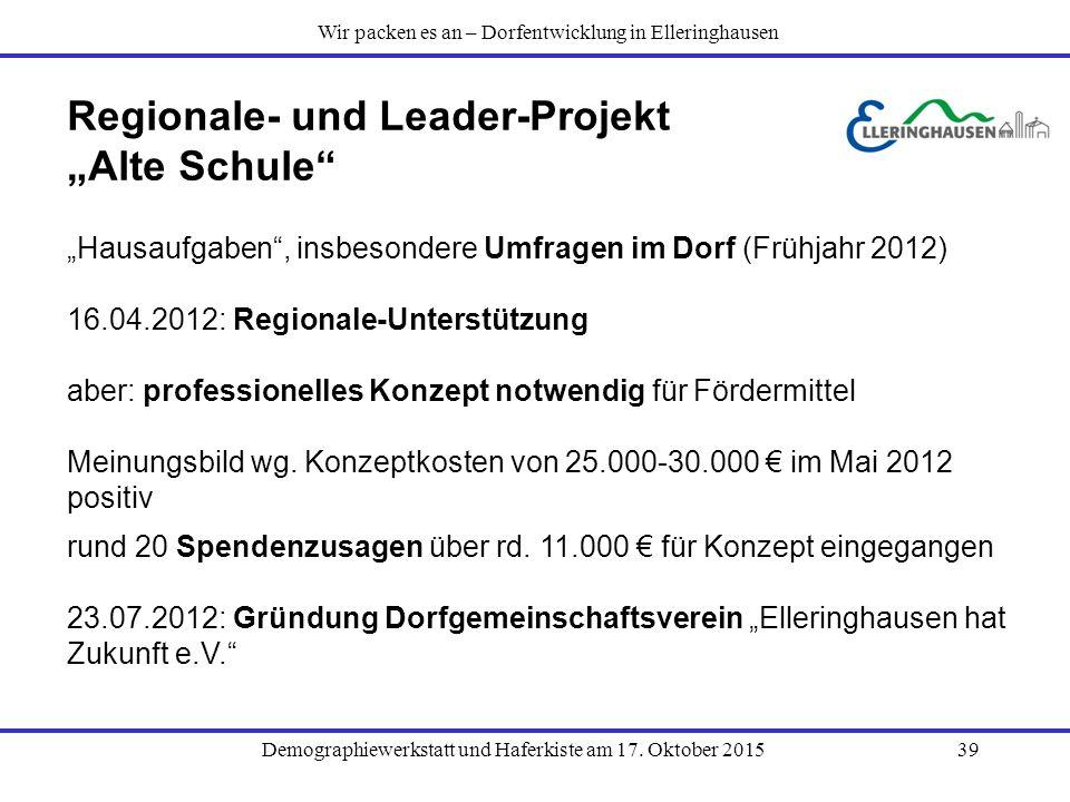"""Demographiewerkstatt und Haferkiste am 17. Oktober 201539 Regionale- und Leader-Projekt """"Alte Schule"""" """"Hausaufgaben"""", insbesondere Umfragen im Dorf (F"""