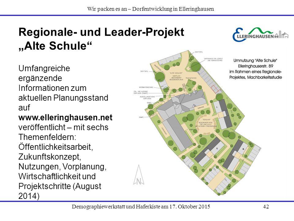"""Demographiewerkstatt und Haferkiste am 17. Oktober 201542 Regionale- und Leader-Projekt """"Alte Schule"""" Umfangreiche ergänzende Informationen zum aktuel"""