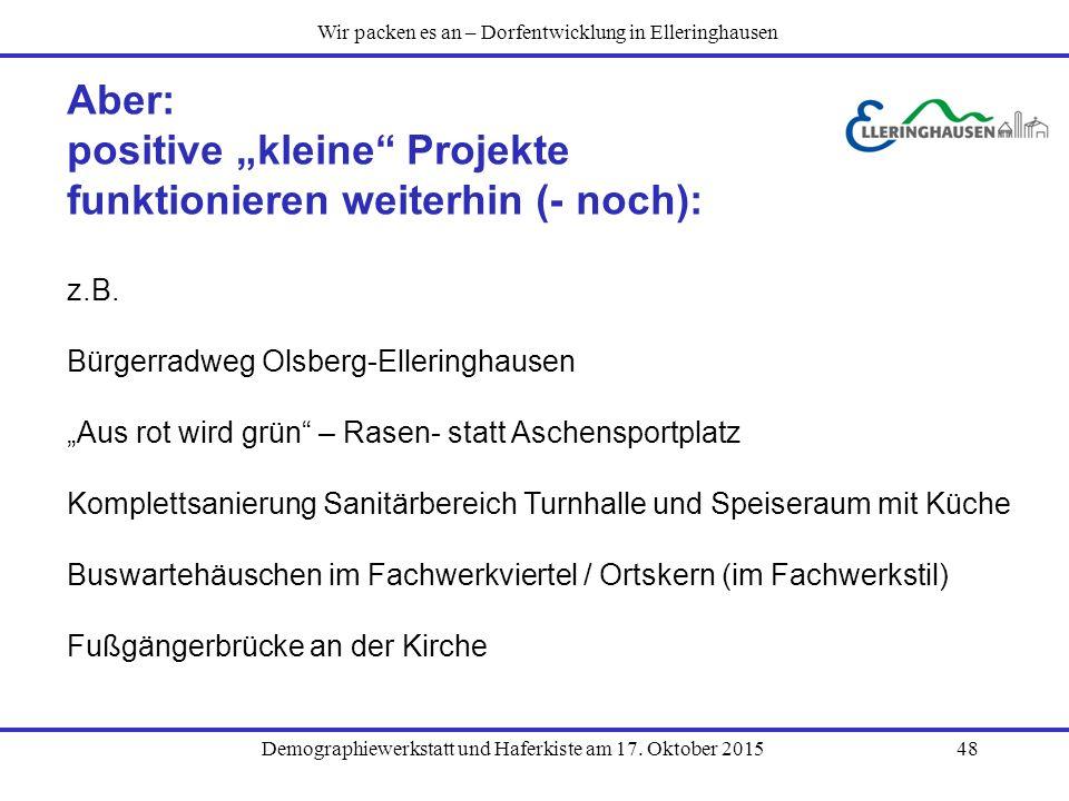 """Demographiewerkstatt und Haferkiste am 17. Oktober 201548 Aber: positive """"kleine"""" Projekte funktionieren weiterhin (- noch): Wir packen es an – Dorfen"""