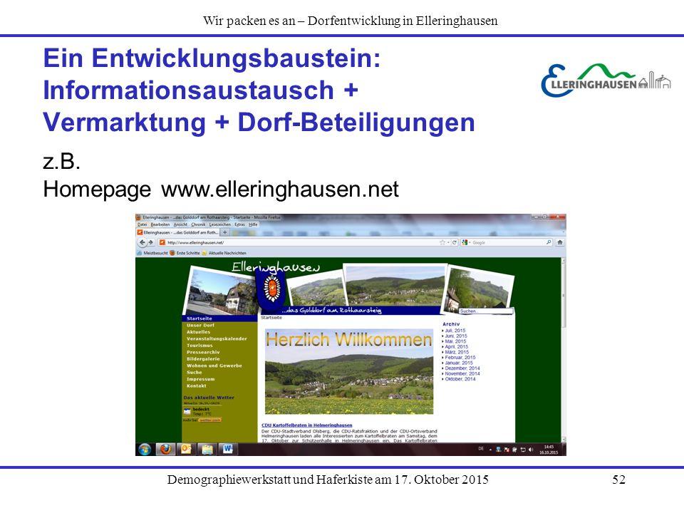 Demographiewerkstatt und Haferkiste am 17. Oktober 201552 Ein Entwicklungsbaustein: Informationsaustausch + Vermarktung + Dorf-Beteiligungen z.B. Home
