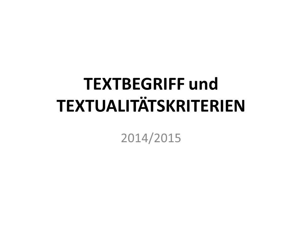 TEXTBEGRIFF und TEXTUALITÄTSKRITERIEN 2014/2015