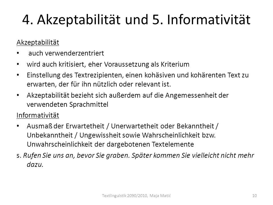 4. Akzeptabilität und 5. Informativität Akzeptabilität auch verwenderzentriert wird auch kritisiert, eher Voraussetzung als Kriterium Einstellung des