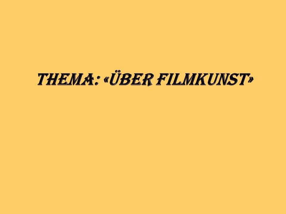 Thema: «Über Filmkunst»
