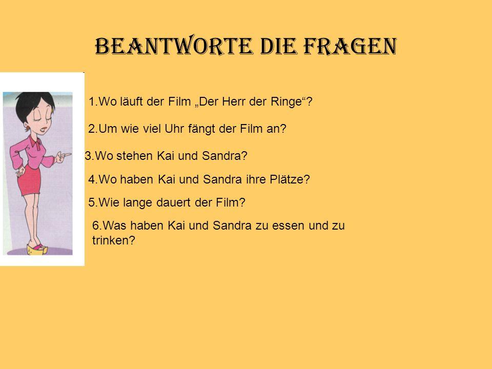 """Beantworte die Fragen 1.Wo läuft der Film """"Der Herr der Ringe ."""