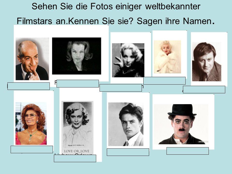 Sehen Sie die Fotos einiger weltbekannter Filmstars an.Kennen Sie sie? Sagen ihre Namen. Marlene Dietrich Charly Chaplin Marylin Monro Alain Delon Rom