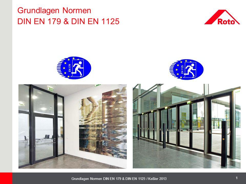 12 Grundlagen Normen DIN EN 179 & DIN EN 1125 / Keßler 2013 Bei Bürogebäuden ohne öffentlichen Publikumsverkehr wird die DIN EN 179 angewendet.